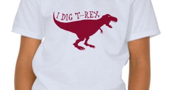 Discount I Dig T Rex T Shirt I Dig T Rex T Shirt In Our
