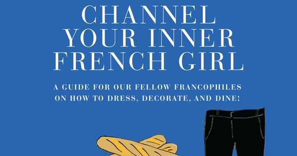 How to Channel your inner french girlA Owww sii