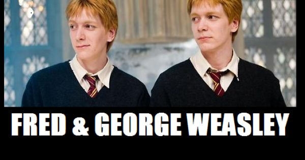Fred and George!