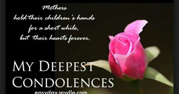 My Deepest Condolences Loss Off Mother With Images Condolence