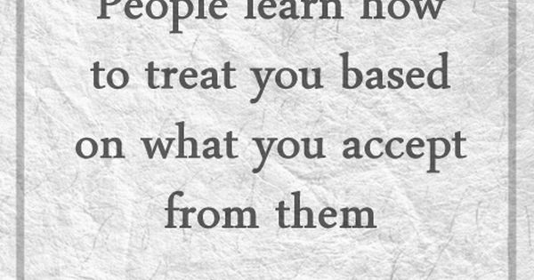 Treat people how you would like to be treated