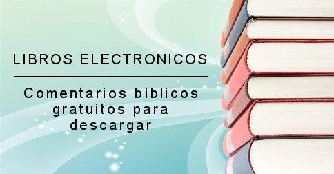 Libros Electronicos De Comentarios Biblicos Gratuitos Para