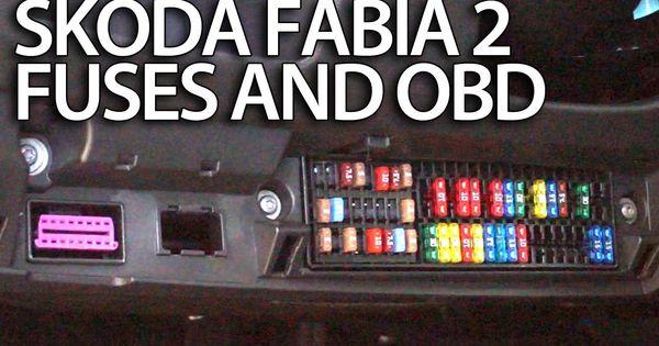 skoda fabia comfort fuse box skoda fabia classic fuse box where are fuses and obd port in skoda fabia 2 engine #2