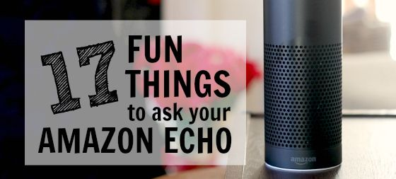 Fun Things To Ask Alexa Amazon Alexa Skills Alexa Alexa Skills