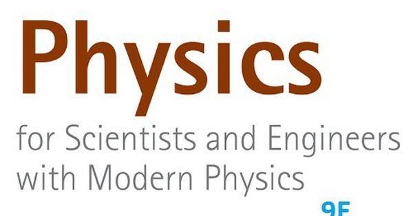 Physics For Scientists And Engineers 9th Edition Pdf Download Book Hut Physics Modern Physics Scientist