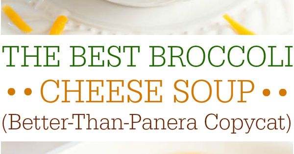 The Best Broccoli Cheese Soup (Better-Than-Panera Copycat) - Make the best soup
