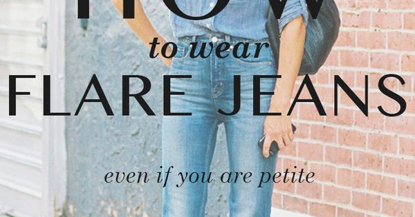 Flare Jeans Outfit Ideas - Spring / Summer - street chic style