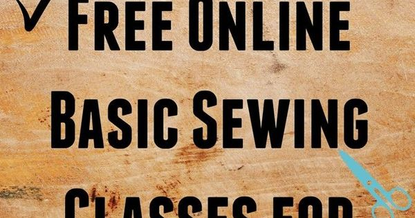 Free online basic sewing classes for beginners on