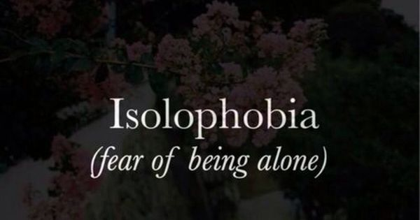 Isolophobia: The Fear of Being Alone | Are You Afraid ...
