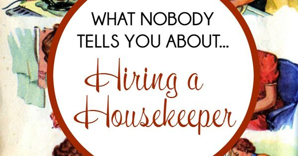 what no one tells you about hiring a housekeeper articles