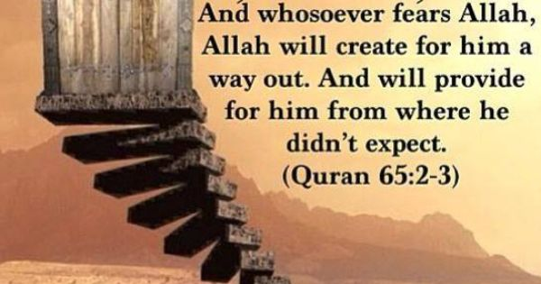 And Whosoever Fears ALLAH, ALLAH Will Create For Him A Way ...