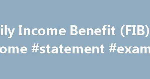 Family Income Benefit (FIB) #income #statement #example http - income statement examples