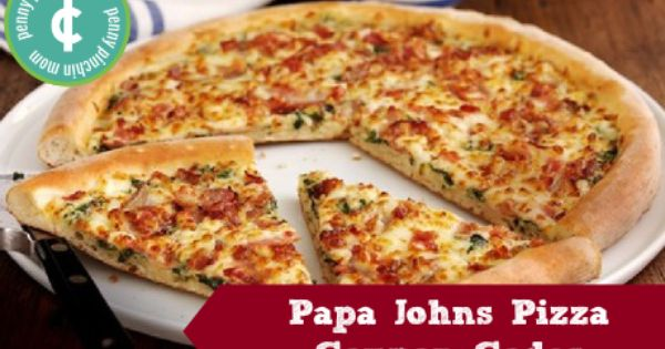 Papa Johns Pizza Codes Papa Johns Pizza Pizza Coupons Pizza