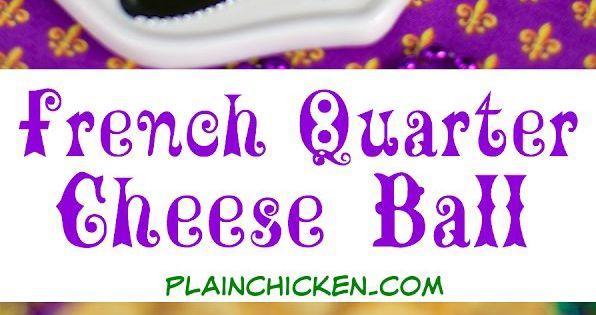 French Quarter Cheese Ball Mardi Gras Appetizers Cheese Ball Recipes Mardi Gras Food