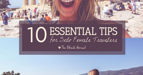 Solo- Female- Travel Tips. It is ok to travel alone- here are