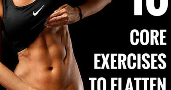 10 Core Exercises To Flatten Your Belly Quickly   FormalHealth