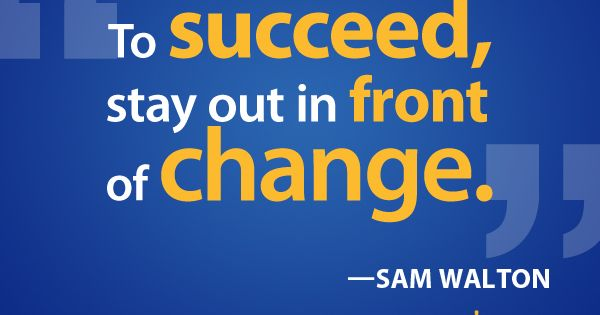 sam walton and the success of wal mart Quotable quotes from sam walton, founder of wal-mart, about retailing and wal-mart  the secret of successful retailing is to give your customers what they want.
