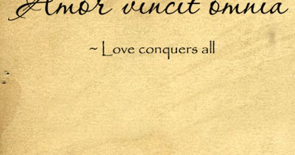 Love Conquers All good tattoo words!
