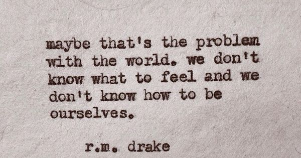 R M Drake Quote: Poetry, Prose, Etc.