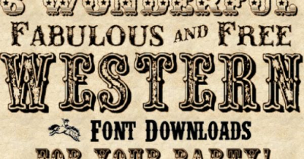 6 Wonderful Fabulous And Free Western Font Downloads For Your Party Cowboy Font Western Font Sign Fonts