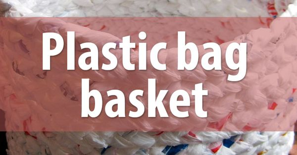 How To Make A Book Out Of Ziploc Bags : Make a basket out of plastic bags 업사이클링 도전 및 재활용