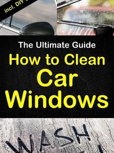How To Clean Car Windows The Ultimate Guide Auto Windows