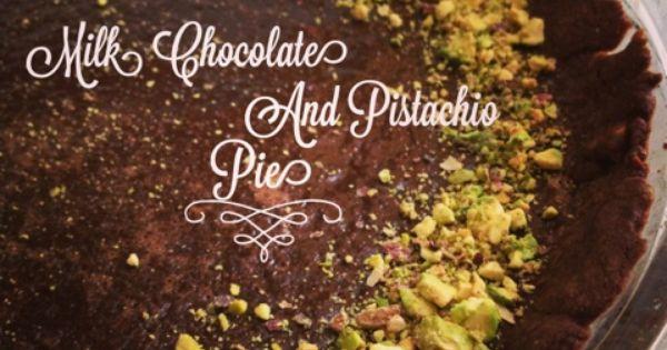 Milk chocolate and pistachio pie | Dominique's Sweets | Pinterest ...