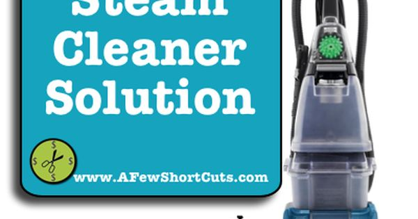 How To Make Homemade Steam Cleaner Solution Steam Cleaner Solution Steam Cleaners Diy Steam Cleaning