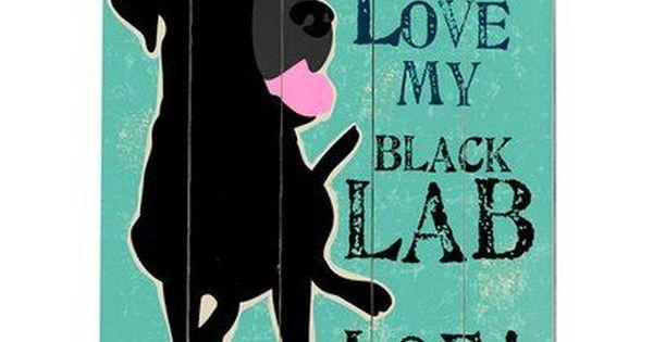 Artehouse Llc Personalized I Love My Lab Graphic Art Print Multi Piece Image On Wood Black Lab Lab Dogs Dog Love