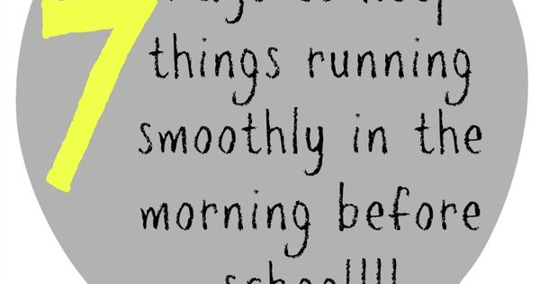 7 ways to keep things running smoothly in the morning before school