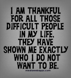 Difficult people I\'ve removed from my life!!!! If they will ...