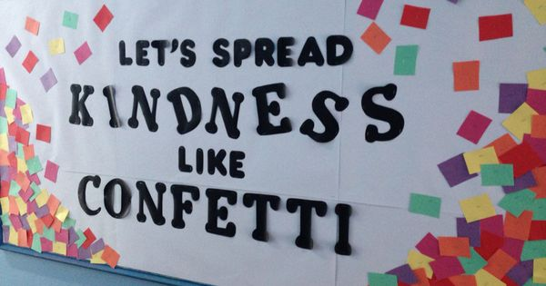 Classroom Design Ideas For Elementary ~ Let s spread kindness like confetti hallway bulletin board