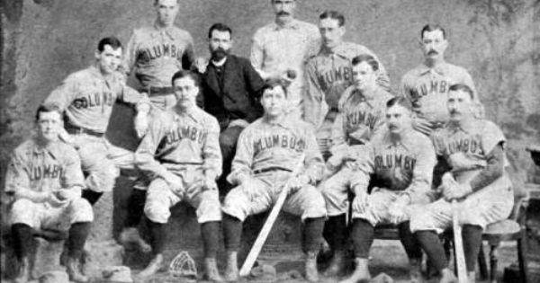 Historic Photo Friday The Columbus Buckeyes Baseball Team Started A Winning Streak May 1 1884 The Team Included Ed Dundon Vintage Sports Baseball Team Teams