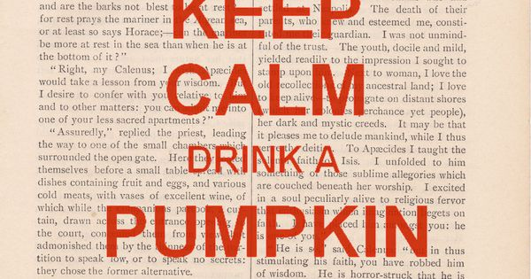 Keep Calm Drink A Pumpkin Spice Latte
