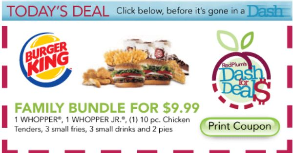 Redplum Dash For Deals Burger King Family Bundle For 9 99 Printable Coupons Free Printable Coupons Burger King