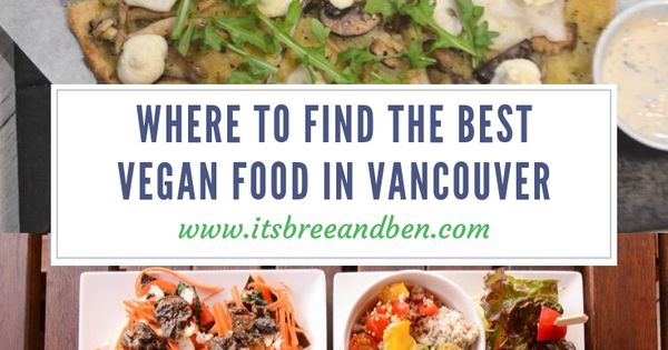 The Plant Based Food Scene Is One Of Our Favorites In The World And Is Our Favorite In All Of Canada Whether You Re In Ya In 2020 Vegan Recipes Vegan Restaurants Food