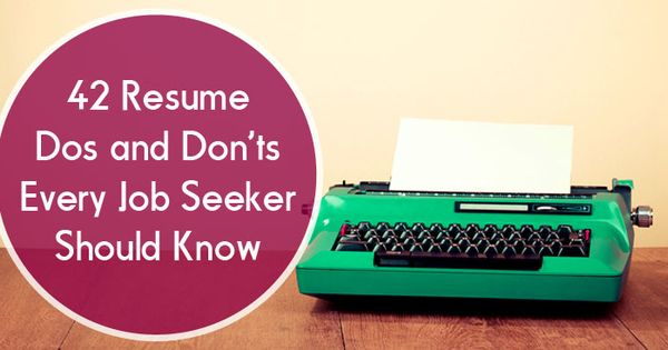 42 Resume Dos and Donu0027ts Every Job Seeker Should Know Tech Talk - resume dos and don ts