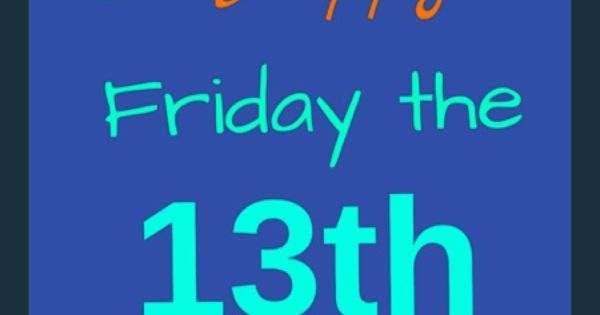 Quotes About Friday The 13th: Happy Friday The 13th #freegraphics #mypictures #www