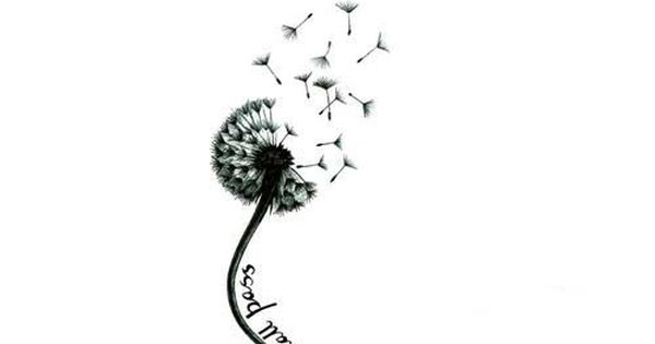 I really think I'm going to get this tattoo. Dandelions are my