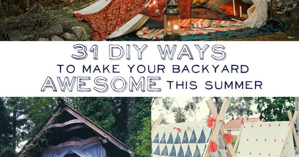 31 DIY Ways To Make Your Backyard Awesome This Summer- too bad