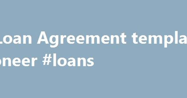 UK Loan Agreement Template #pioneer #loans Http\/\/loansnef2   Interest  Interest Free Loan Agreement Template