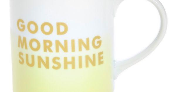 Good Morning Sunshine Quotes: Fringe Studio 'Good Morning Sunshine' Mug