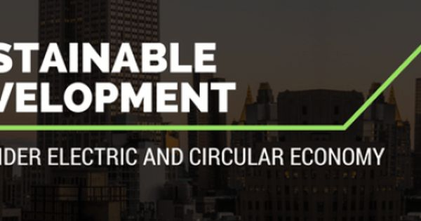 Sustainable Development Schneider Electric And Circular Economy