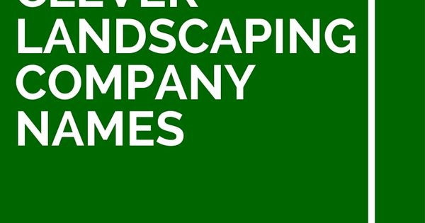 43 clever landscaping company names catchy slogans for Landscaping company names
