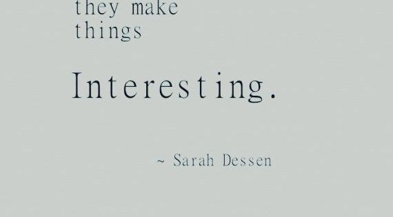 For today's Monday Inspiration, I have a cool quote from Sarah Dessen.