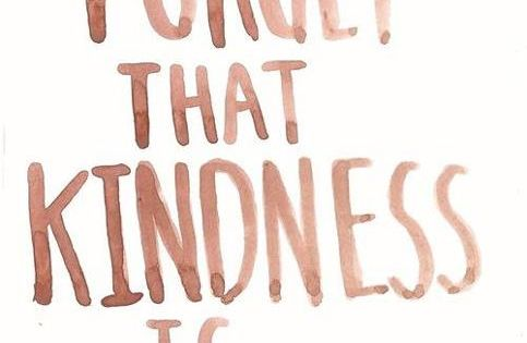 Kindness quote to live by.