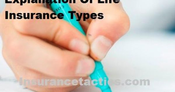 Explain Life Insurance Policies To People S Life Insurance Types