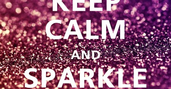 Keep Calm and Sparkle keepcalm quotes frases moda fashion