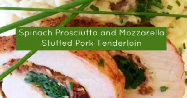 Spinach Prosciutto and Mozzarella Stuffed Pork Tenderloin | momstown ...