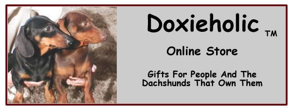 Shop Doxieholic For Your Dachshund Gift Needs We Have Dachshund